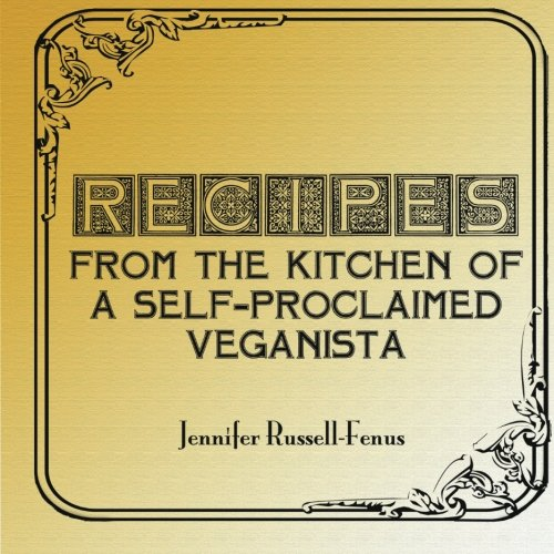 9781449958121: Recipes From The Kitchen Of A Self-Proclaimed Veganista