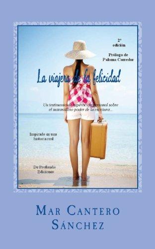 9781449960070: La viajera de la felicidad: Una historia de superación personal sobre el maravilloso poder de la escritura como herramienta de autoayuda. (Spanish Edition)