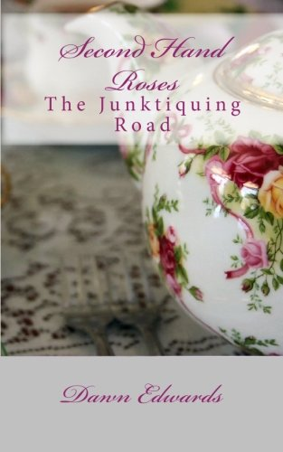 9781449960421: Second Hand Roses: The Junktiquing Road