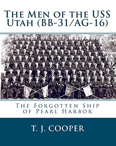 9781449961244: The Men of the USS Utah (BB-31/AG-16): The Forgotten Ship of Pearl Harbor