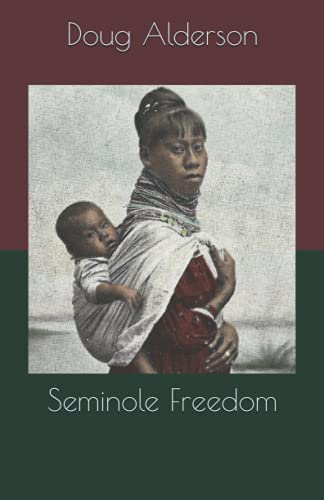 Seminole Freedom (9781449962487) by Doug Alderson