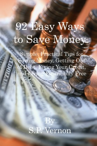 9781449963743: 92 Easy Ways to Save Money: Simple, Practical Tips for Saving Money, Getting Out of Debt, Fixing Your Credit, and Living Financially Free
