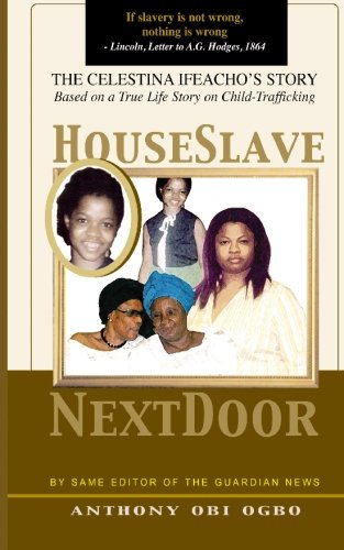 9781449964474: House Slave Next Door: A true life Child-Trafficking Story