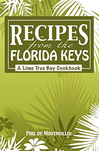 9781449964573: Recipes From The Florida Keys: A Lime Tree Bay Cookbook