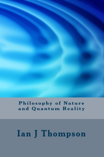 9781449966485: Philosophy of Nature and Quantum Reality