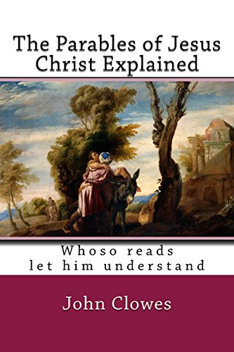The Parables of Jesus Christ Explained