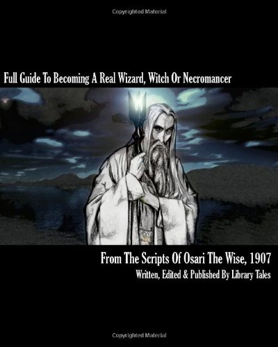 9781449967635: Full Guide To Becoming a Real Wizard, Witch or Necromancer: Learn how to become a real life wizard, witch, Necromancer, warlock, druid or shaman.