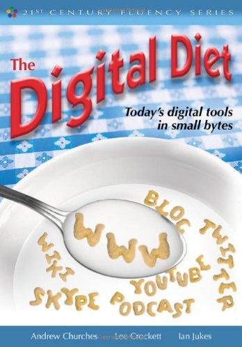 The Digital Diet: Today's Digital Tools in Small Bytes (21st Century Fluency): Jukes, Ian, ...