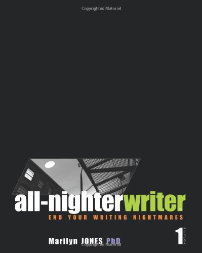 9781449976170: All-Nighter Writer: End Your Writing Nightmares