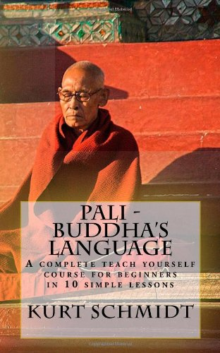 9781449976446: Pali - Buddha's Language: A Complete Teach Yourself Course for Beginners in 10 Simple Lessons