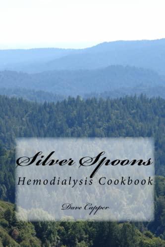 9781449977528: Silver Spoons: Hemodialysis Cookbook