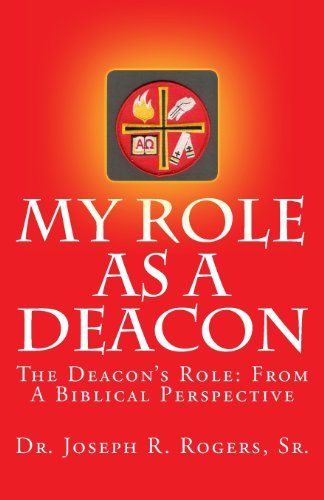 9781449977627: My Role As A Deacon: The Deacon's Role: From A Biblical Prespective