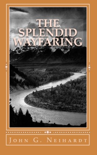 9781449978495: The Splendid Wayfaring: The story of the exploits and adventures of Jedediah Smith and his comrades, the Ashley-Henry men, discoverers and explorers ... River to the Pacific Ocean, 1822-1831