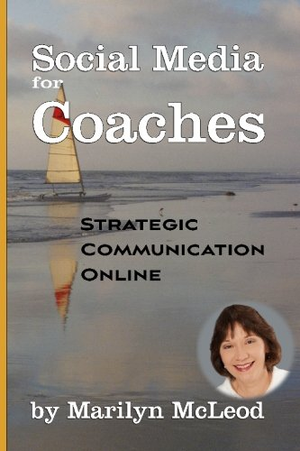 Social Media for Coaches: Strategic Communication Online: McLeod, Marilyn