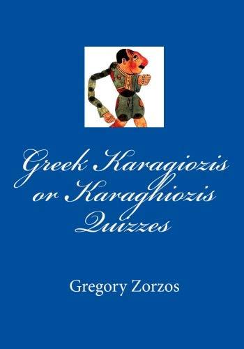 Greek Karagiozis or Karaghiozis Quizzes (Greek Edition): Gregory Zorzos