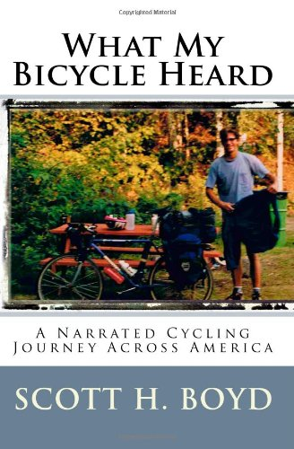9781449983635: What My Bicycle Heard: A Narrated Cycling Journey Across America