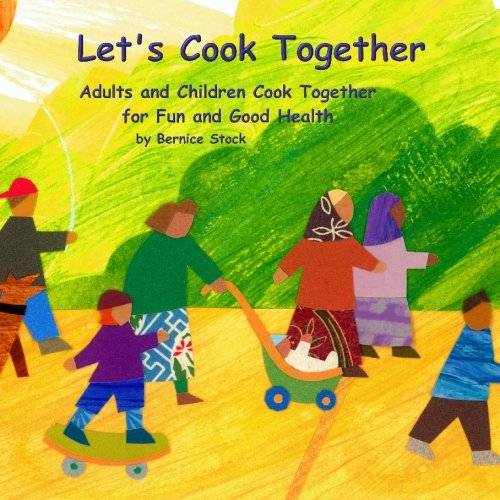 9781449984038: Let's Cook Together: Adults and Children Cook Together for Fun and Health