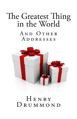 9781449984779: Henry Drummond: The Greatest Thing in the World and Other Addresses