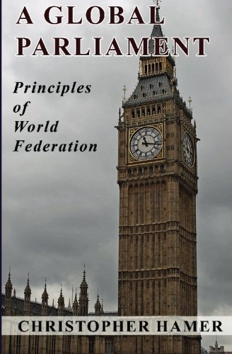 9781449984878: A Global Parliament: Principles of World Federation