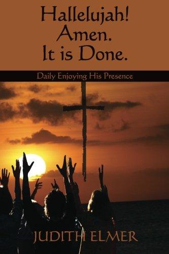 9781449985295: Hallelujah! Amen. It is Done.: Daily Enjoying His Presence