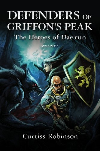 Defenders of Griffon's Peak: The Heroes of: Robinson, Curtiss