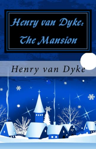 9781449986339: Henry van Dyke: The Mansion