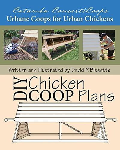 9781449987084: Catawba ConvertiCoops DIY Chicken Ark Plans: Urbane Coops for Urban Chickens