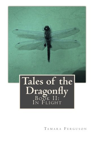 9781449987961: Tales of the Dragonfly: Book II: In Flight