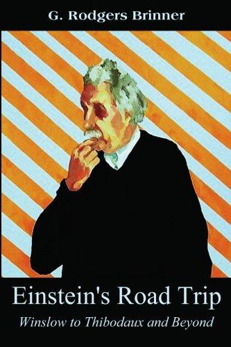 Einstein's Road Trip: Winslow to Thibodaux and Beyond: Brinner, G. Rodgers