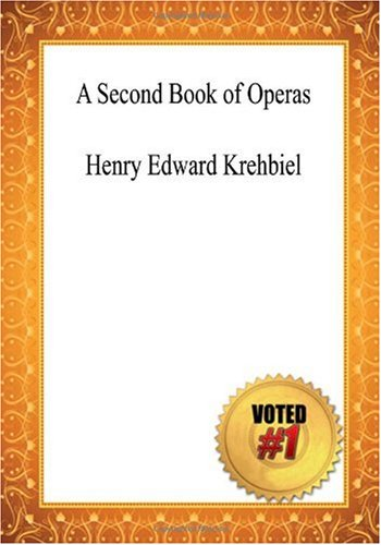 9781449990213: A Second Book of Operas - Henry Edward Krehbiel