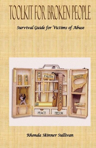 9781449990312: Toolkit for Broken People: Survival Guide for Victims of Abuse