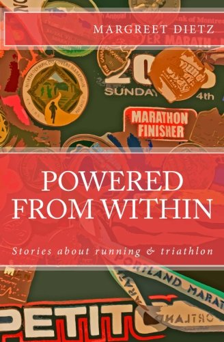 Powered From Within: Stories about Running & Triathlon: Dietz, Margreet