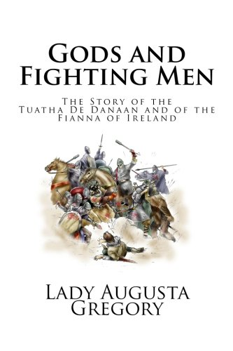 9781449991463: Gods and Fighting Men: The Story of the Tuatha De Danaan and of the Fianna of Ireland