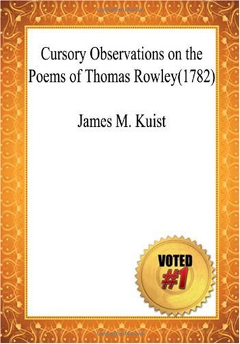 9781449992286: Cursory Observations on the Poems of Thomas Rowley(1782) - James M. Kuist