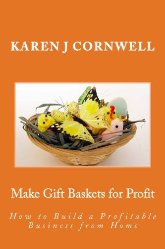 9781449994181: Make Gift Baskets for Profit: How to Build a Profitable Business from Home