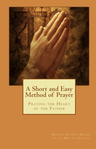 9781449994570: A Short and Easy Method of Prayer: Praying the Heart of the Father