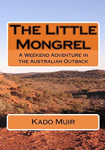 The Little Mongrel: A Weekend Adventure in: Muir, Kado