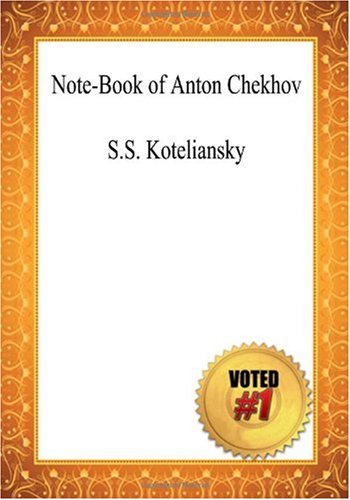 Note-Book of Anton Chekhov - S.S. Koteliansky (1449994776) by S.S. Koteliansky