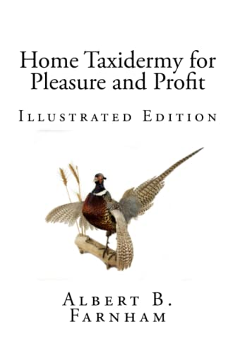 9781449995430: Home Taxidermy for Pleasure and Profit (Illustrated Edition)