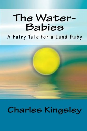 9781449995522: The Water-Babies (A Fairy Tale for a Land Baby)