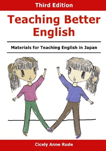 9781449996413: Teaching Better English: Materials for Teaching English in Japan