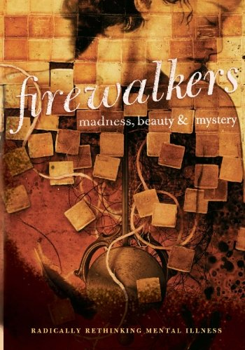 9781449998318: Firewalkers: Madness, Beauty, and Mystery