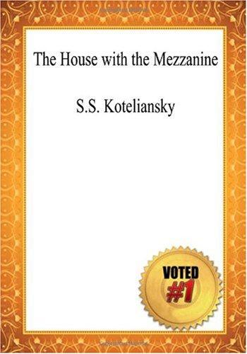 The House with the Mezzanine - S.S. Koteliansky (1449999824) by S.S. Koteliansky