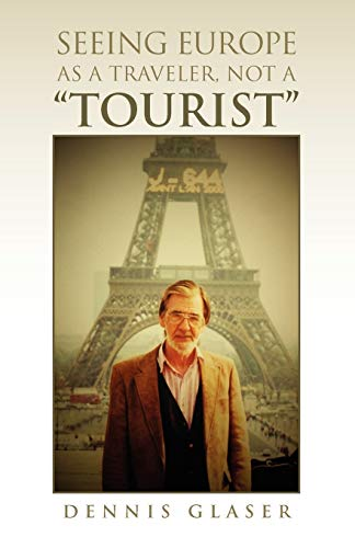 Seeing Europe As a Traveler Not a Tourist (1450000347) by Dennis Glaser