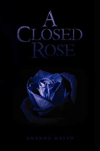 9781450001144: A Closed Rose