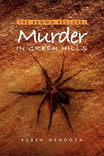 9781450004473: The Brown Recluse: Murder in Green Hills