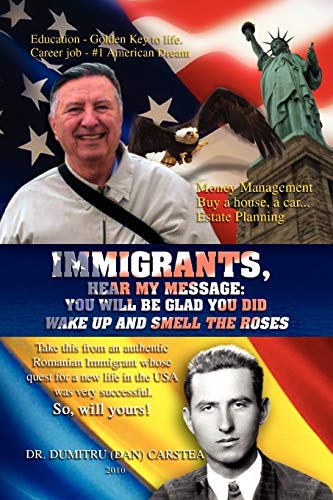 Immigrants, Hear My Message: You Will Be Glad You Did: Dan Carstea