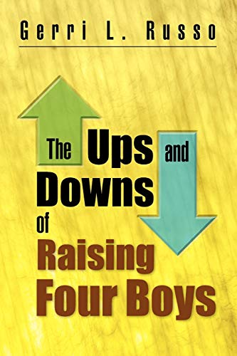 9781450007108: The Ups and Downs of Raising Four Boys