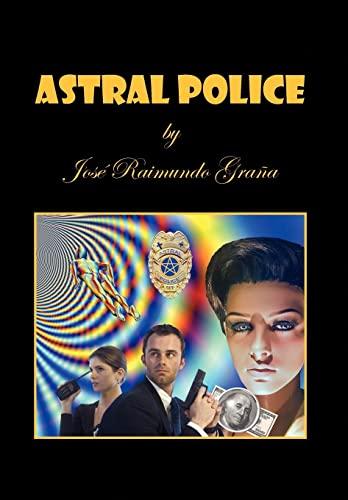 Astral Police: Jose Raimundo Grana