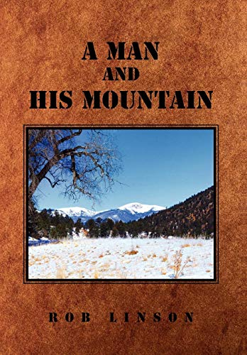 A Man and His Mountain: Rob Linson